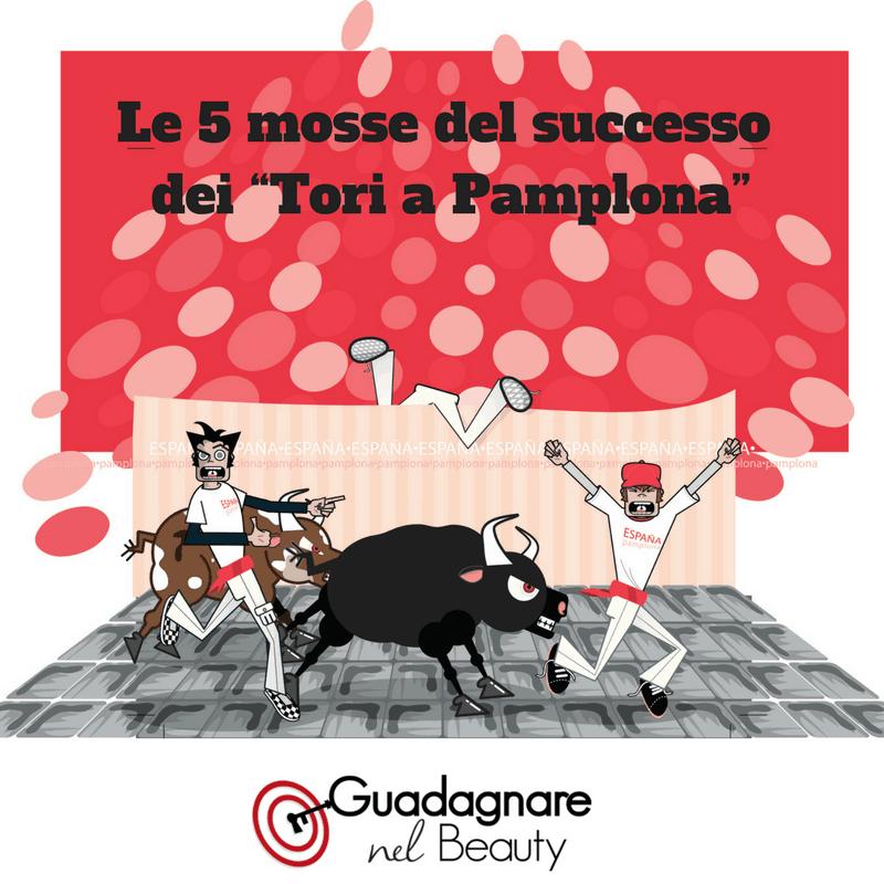 """Le 5 Mosse del Successo dei """"Tori a Pamplona"""""""
