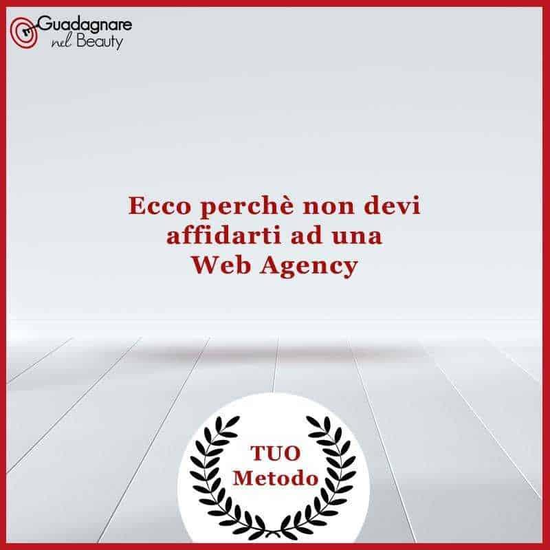 Le Web Agency non risolveranno i tuoi problemi..anzi…